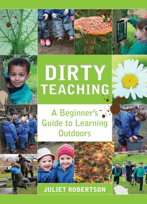 Dirty Teaching A Beginners Guide to Learning Outdoors
