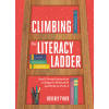 Climbing the Literacy Ladder: Small-Group Instruction to Support All Readers and Writers, PreK-5