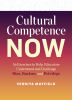 Cultural Competence Now: 56 Exercises to Help Educators Understand and Challenge Bias, Racism, and Privilege