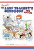 The Lazy Teacher's Handbook – New Edition: How your students learn more when you teach less