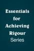 Essentials for Achieving Rigour Series