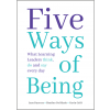 Five Ways of Being: What Learning Leaders Think, Do and Say Every Day