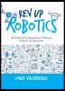 Rev Up Robotics: Real-World Computational Thinking in the K–8 Classroom