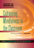 Cultivating Mindfulness in the Classroom: The Classroom Strategies Series