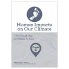 Human Impacts on Our Climate: STEM Road Map for Middle School, Grade 6