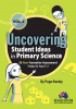 Uncovering Student Ideas in Primary Science, Volume 1: 25 New Formative Assessment Probes for Years F–2