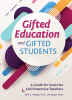 Gifted Education and Gifted Students: A Guide for Inservice and Preservice Teachers