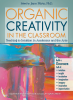 Organic Creativity in the Classroom: Teaching to Intuition in Academics and the Arts