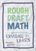Rough Draft Math: Revising to Learn