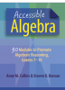 Accessible Algebra: 30 Modules to Promote Algebraic Reasoning, Grades 7-10