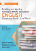 Reading and Writing Strategies for the Secondary English Classroom in a PLC: Every Teacher is a Literacy Teacher Series