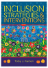 Inclusion Strategies and Interventions, Second Edition