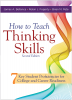 How to Teach Thinking Skills: Seven Key Student Proficiencies for College and Career Readiness, Second Edition