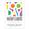 100-Day Leaders: Turning Short-Term Wins Into Long-Term Success in Schools
