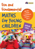 Fun and Fundamental Maths for Young Children: Building a Strong Foundation in Preschool-Year 2