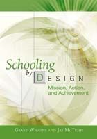 Schooling by Design: Mission, Action and Achievement