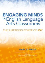 Engaging Minds in English Language Arts Classrooms: The Surprising Power of Joy