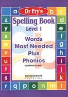 Dr. Fry's Spelling Book - Words Most Needed Plus Phonics Level 1