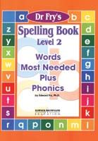 Dr. Fry's Spelling Book - Words Most Needed Plus Phonics Level 2