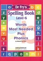 Dr. Fry's Spelling Book - Words Most Needed Plus Phonics Level 6