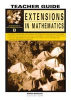 Extensions in Mathematics: Series B Teacher Guide