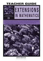 Extensions in Mathematics: Series D Teacher Guide