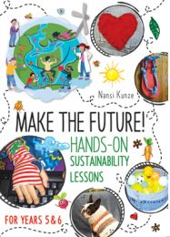 Make the Future! Hands-On Sustainability Lessons for Years 5 & 6