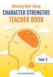Weaving Well-Being: Character Strengths - Teacher Book, Year 2