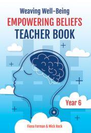Weaving Well-Being: Empowering Beliefs - Teacher Book, Year 6