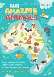 Our Amazing Animals: Comprehension Activities Featuring the Wildlife of Australia and New Zealand