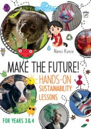 Make the Future! Hands-On Sustainability Lessons for Years 3 & 4