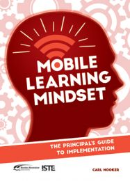 Mobile Learning Mindset: The Principal's Guide to Implementation