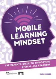 Mobile Learning Mindset: The Parent's Guide to Supporting Digital Age Learners