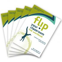 Flip Your Classroom: The Workbook: Making Flipped Learning Work for You (Set of 5)