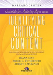 Essentials for Achieving Rigour Series: Identifying Critical Content: Classroom Techniques to Help Students Know What is Important