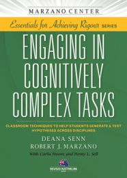 Essentials for Achieving Rigour Series: Engaging in Cognitively Complex Tasks: Classroom Techniques to Help Students Generate and Test Hypotheses Across Disciplines