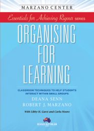 Essentials for Achieving Rigour Series: Organising for Learning: Classroom Techniques to Help Students Interact Within Small Groups