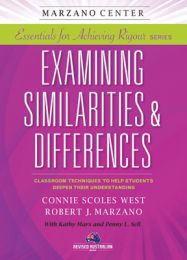 Essentials for Achieving Rigour Series: Examining Similarities & Differences: Classroom Techniques to Help Students Deepen Their Understanding
