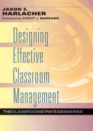 Designing Effective Classroom Management: The Classroom Strategies Series