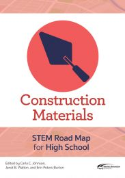 Construction Materials: STEM Road Map for High School