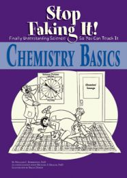 Chemistry Basics: Stop Faking It! Finally Understanding Science So You Can Teach it