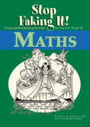 Maths: Stop Faking It! Finally Understanding Maths So You Can Teach It