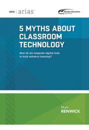 ASCD Arias Publication: 5 Myths About Classroom Technology