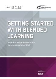 ASCD Arias Publication: Getting Started with Blended Learning