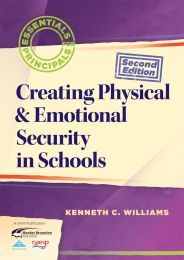 Essentials for Principals: Creating Physical & Emotional Security in Schools, Second Edition