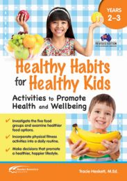 Healthy Habits for Healthy Kids, Years 2–3: Activities to Promote Health and Wellbeing