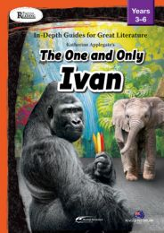 Rigorous Reading: In-Depth Guides for Great Literature: The One and Only Ivan