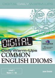 Digital Daily Warm-Ups: Common English Idioms Level 1 - Years 7-10