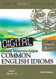 Digital Daily Warm-Ups: Common English Idioms Level 2 – Years 9–12