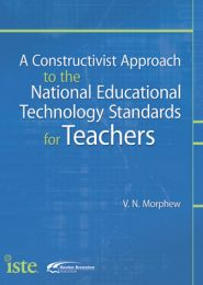 A Constructivist Approach to the National Educational Technology Standards for Teachers